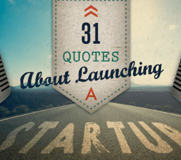 31 Quotes About Launching a Startup