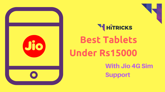 Best Tablets under Rs15000 with Reliance Jio 4G Sim Support
