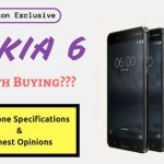 Nokia 6 Full Phone Specifications and Honest Opinions