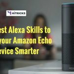 75+ Best Alexa Skills to make your Amazon Echo Device Smarter