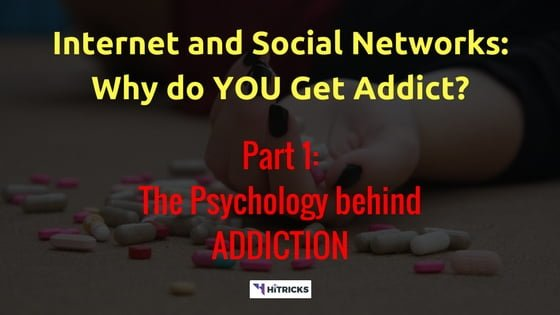 How to Control Internet and Social Network Addiction? Part 1: The Psychology