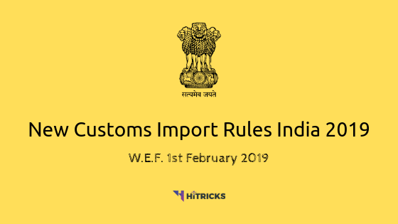 [GUIDE] New Customs Import Rules India 2019