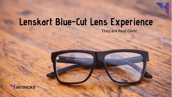 REVIEW: Lenskart Blue cut Anti-Glare Lens are a real Gem
