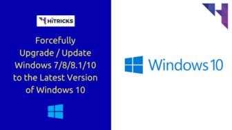How to Forcefully Upgrade / Update Windows 10 to the Latest Version?