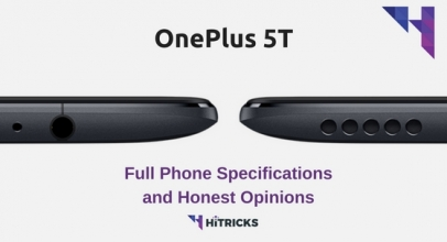 OnePlus 5T Full Phone Specifications and Honest Opinions