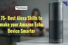 75+ Best Alexa Skills to make your Amazon Echo Device Smarter