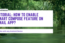 [Tutorial][Root] How to enable Smart Compose Feature on Gmail App?