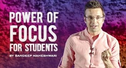 Sandeep Maheshwari: Power of Focus for Students